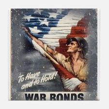 To Have & To Hold Buy War Bon Tile Coaster