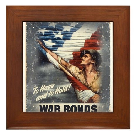 To Have & To Hold Buy War Bon Framed Tile