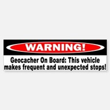 Warning! Geocacher On Board Bumper Bumper Bumper Sticker