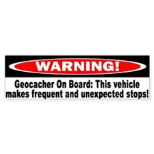 Warning! Geocacher On Board Bumper Bumper Sticker