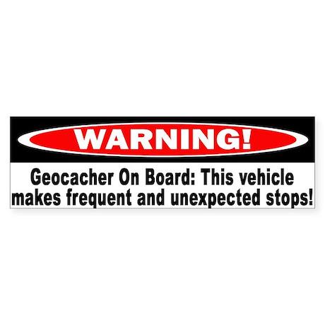 Warning! Geocacher On Board Bumper Sticker