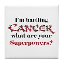 I'm battling Cancer Tile Coaster