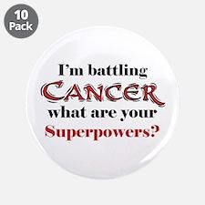 """I'm battling Cancer 3.5"""" Button (10 pack)"""