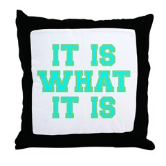 It Is What It Is Cyan and Gold Throw Pillow