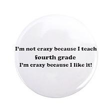 """4th Grade Crazy 3.5"""" Button"""