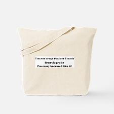 4th Grade Crazy Tote Bag