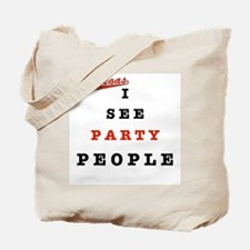 I See Party People Tote Bag