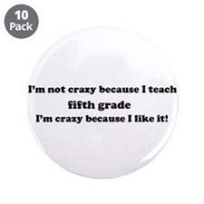 """5th Grade Crazy 3.5"""" Button (10 pack)"""