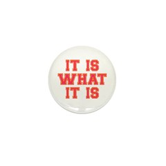 It Is What It Is Mini Button (100 pack)