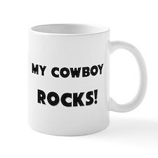 MY Cowboy ROCKS! Mug