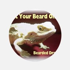 "Get your beard on! 3.5"" Button"