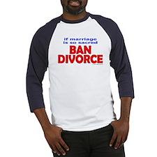 Ban Divorce Baseball Jersey