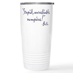 Stupid Unreliable Vampire Travel Mug