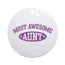 Most Awesome Aunt Ornament (Round)