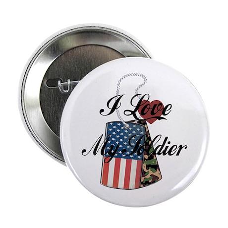 "I Love My Soldier 2.25"" Button"