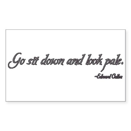 Go Sit Down and Look Pale Twilight Quotes Sticker