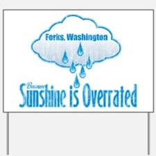 Sunshine is Overrated in Forks Yard Sign