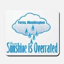 Sunshine is Overrated in Forks Mousepad