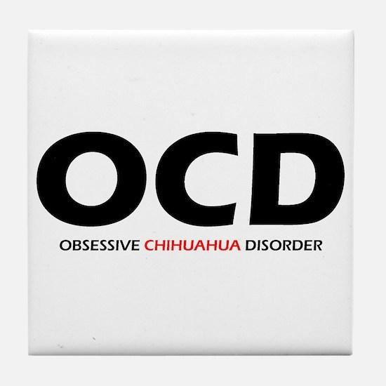 Obsessive Chihuahua Tile Coaster