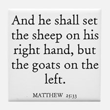 MATTHEW  25:33 Tile Coaster