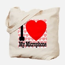 I Love My Microphone Tote Bag
