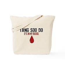 In My Blood (Tang Soo Do) Tote Bag