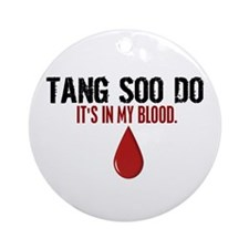 In My Blood (Tang Soo Do) Ornament (Round)