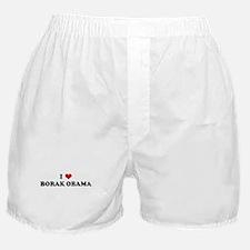 I Love BORAK OBAMA Boxer Shorts