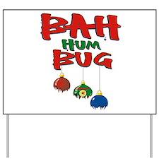 Bah Humbug Broken Christmas Ornaments Yard Sign