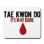In My Blood (Tae Kwon Do) Mousepad