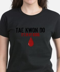 In My Blood (Tae Kwon Do) Tee