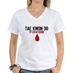 In My Blood (Tae Kwon Do) Women's V-Neck T-Shirt