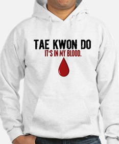 In My Blood (Tae Kwon Do) Hoodie