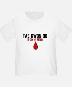 In My Blood (Tae Kwon Do) T