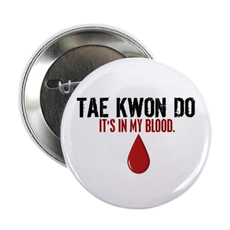 "In My Blood (Tae Kwon Do) 2.25"" Button (10 pack)"