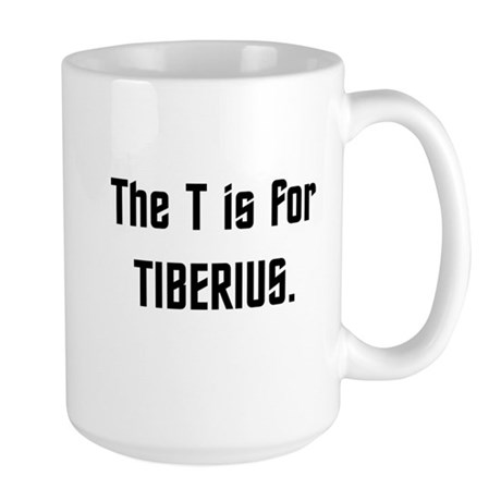 T is for Tiberius...Light Large Mug