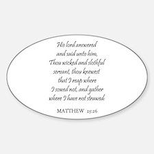 MATTHEW 25:26 Oval Decal