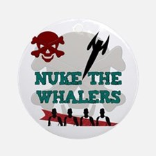 NUKE THE WHALERS Ornament (Round)