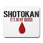 In My Blood (Shotokan) Mousepad