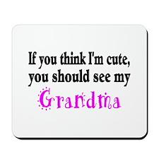If You Think Im Cute, You Should See My Grandma Mo