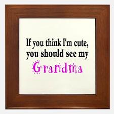 If You Think Im Cute, You Should See My Grandma Fr