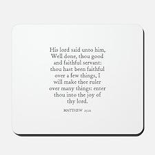 MATTHEW  25:21 Mousepad