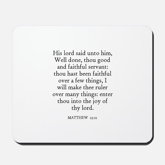 MATTHEW  25:21 Mousepad