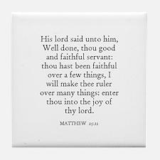 MATTHEW  25:21 Tile Coaster