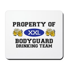 Property of Bodyguard Drinking Team Mousepad