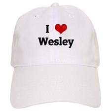 I Love Wesley Baseball Cap
