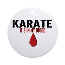 In My Blood (Karate) Ornament (Round)