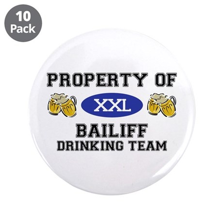 """Property of Bailiff Drinking Team 3.5"""" Button (10"""