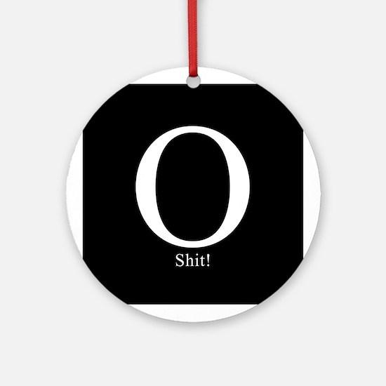 O Shit! Ornament (Round)