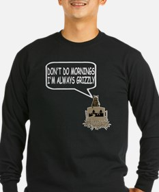 Don't do mornings Grizzly T